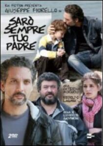 Sarò sempre tuo padre (2 DVD) di Lodovico Gasparini - DVD