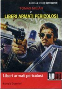 Cover Dvd Liberi armati pericolosi (DVD)