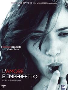 L' amore è imperfetto di Francesca Muci - DVD