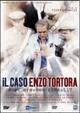 Cover Dvd DVD Il caso Enzo Tortora - Dove eravamo rimasti?