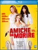 Cover Dvd DVD Amiche da morire