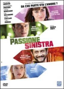 Passione sinistra di Marco Ponti - DVD
