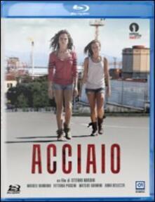 Acciaio di Stefano Mordini - Blu-ray