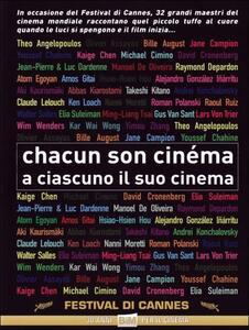 Chacun Son Cinema. A ciascuno il suo cinema di Thodoros Anghelopulos,Olivier Assayas,Bille August,Jane Campion,Yussef Chahine,Kaige Chen,Michael Cimino - DVD