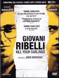 Cover Dvd Giovani ribelli. Kill Your Darlings (DVD)