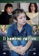 Cover Dvd DVD Il bambino cattivo