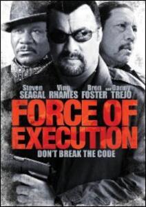 Force of Execution di Keoni Waxman - DVD