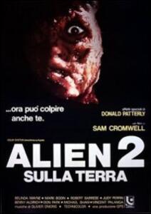 Alien 2 sulla Terra di Sam Cromwell - DVD
