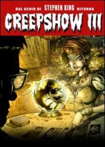 Creepshow III di Ana Clavell,James Glenn Dudelson - DVD