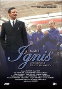 Mister Ignis. L'operaio che fondò un impero (2 DVD) di Luciano Mannuzzi - DVD