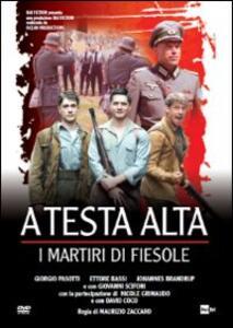 A testa alta, i martiri di Fiesole di Maurizio Zaccaro - DVD