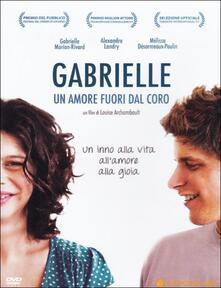 Gabrielle. Un amore fuori dal coro di Louise Archambault - DVD