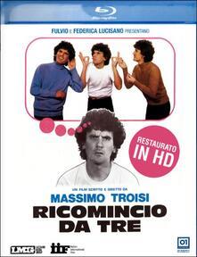 Ricomincio da tre di Massimo Troisi - Blu-ray