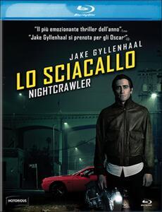 Film Lo sciacallo. Nightcrawler Dan Gilroy