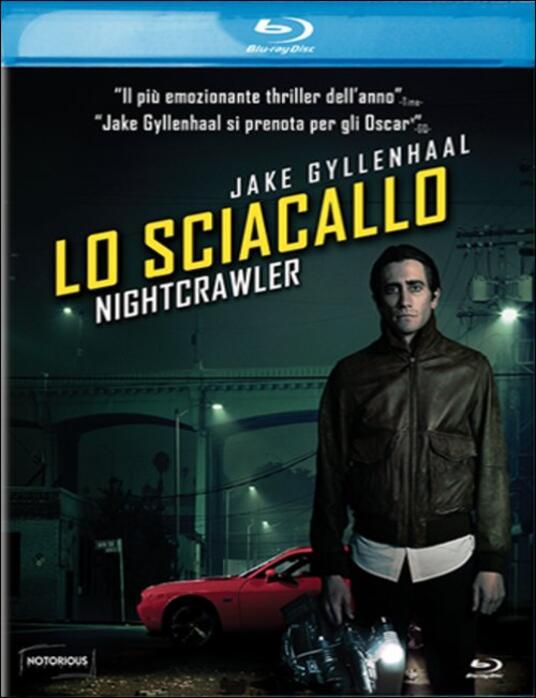 Lo sciacallo. Nightcrawler di Dan Gilroy - Blu-ray
