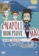 Cover Dvd DVD A Napoli non piove mai