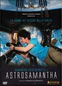 Film AstroSamantha. La donna dei record nello spazio Gianluca Cerasola