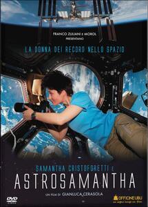 AstroSamantha. La donna dei record nello spazio di Gianluca Cerasola - DVD