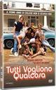 Cover Dvd DVD Tutti vogliono qualcosa