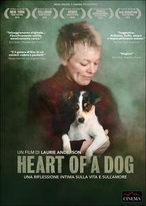 Heart of a Dog. Una riflessione intima sulla vita e sull'amore di Laurie Anderson - DVD