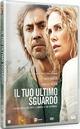 Cover Dvd DVD Il tuo ultimo sguardo