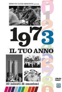 Il tuo Anno. 1973 di Leonardo Tiberi - DVD