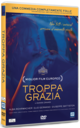 Cover Dvd DVD Troppa grazia