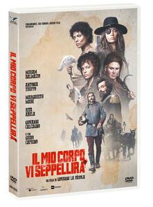 Il mio corpo vi seppellirà (DVD) di Giovanni La Parola - DVD