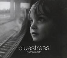 Buena suerte - CD Audio di Bluestress