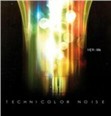 Technicolor Noise - CD Audio di Design