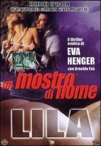 Un mostro di nome Lila (2 DVD)<span>.</span> Edizione speciale di Enrico Bernard - DVD