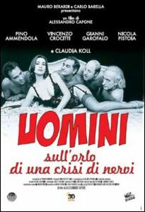Uomini sull'orlo di una crisi di nervi di Alessandro Capone - DVD