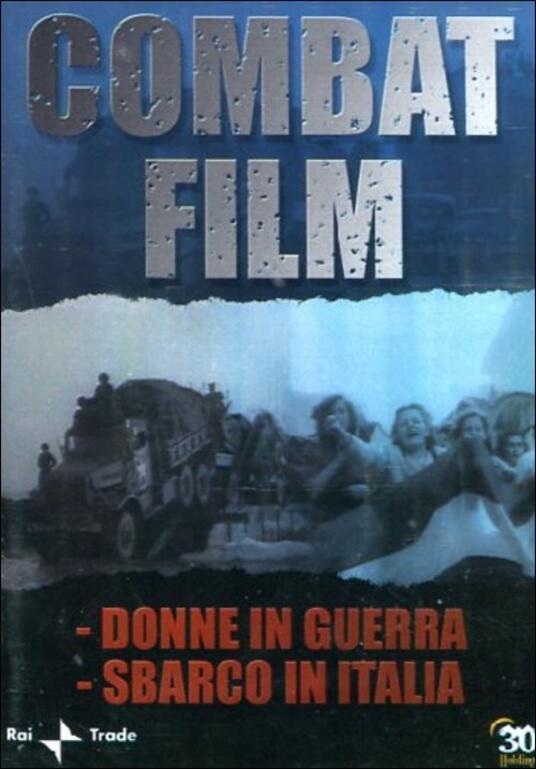 Combat Film 3. Donne in guerra - Sbarco in Italia di Roberto Olla,Leonardo Valente - DVD