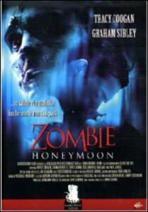 Zombie Honeymoon di David Gebroe - DVD