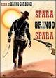 Cover Dvd DVD Spara Gringo, spara!