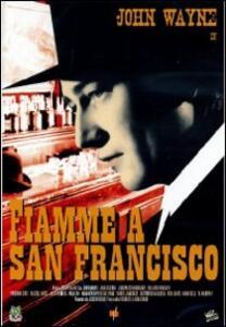 Fiamme a San Francisco di Joseph Kane - DVD