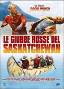 Le giubbe rosse del Saskatchewan di Raoul Walsh - DVD
