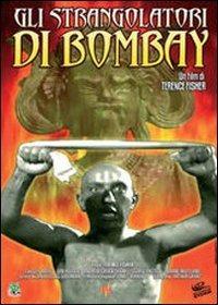 Locandina Gli strangolatori di Bombay