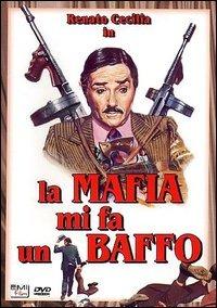 Locandina La mafia mi fa un baffo