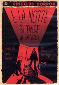 E la notte si tinse di sangue di Denis Heroux - DVD