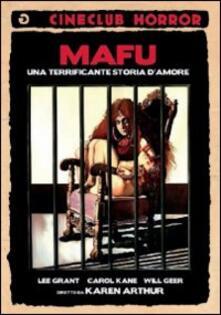 Mafu. Una terrificante storia d'amore di Karen Arthur - DVD