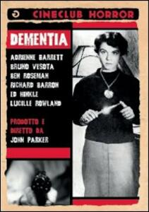 Dementia di John Parker - DVD