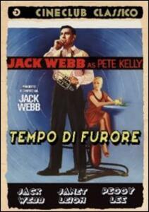 Tempo di furore di Jack Webb - DVD