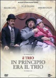 Il trio. In principio era il trio di Tullio Solenghi,Anna Marchesini,Massimo Lopez - DVD