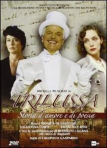 Trilussa. Storia d'amore e di poesia (2 DVD) di Lodovico Gasparini - DVD