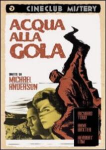 Acqua alla gola di Michael Anderson - DVD