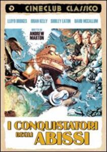 I conquistatori degli abissi di Andrew Marton - DVD
