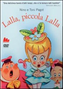 Lalla, piccola Lalla di Nino Pagot,Toni Pagot - DVD