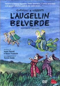 L' Augellin Belverde di Giulio Gianini,Emanuele Luzzati - DVD