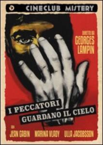 I peccatori guardano il cielo di Georges Lampin - DVD
